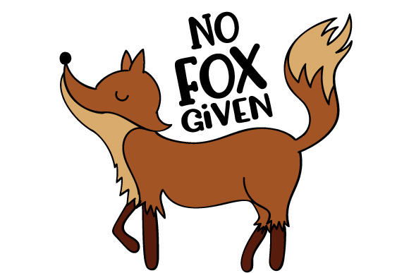 Download Free No Fox Given Svg Cut File By Creative Fabrica Crafts Creative for Cricut Explore, Silhouette and other cutting machines.
