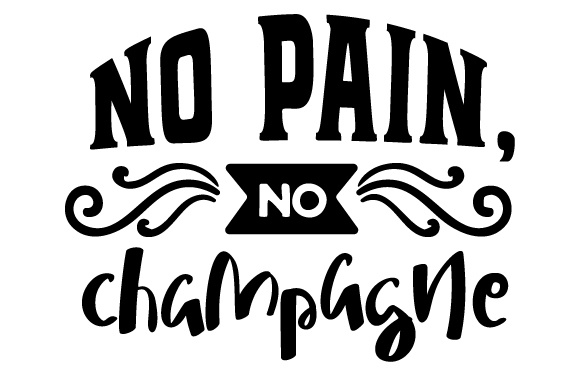 No Pain, No Champagne Wine Craft Cut File By Creative Fabrica Crafts