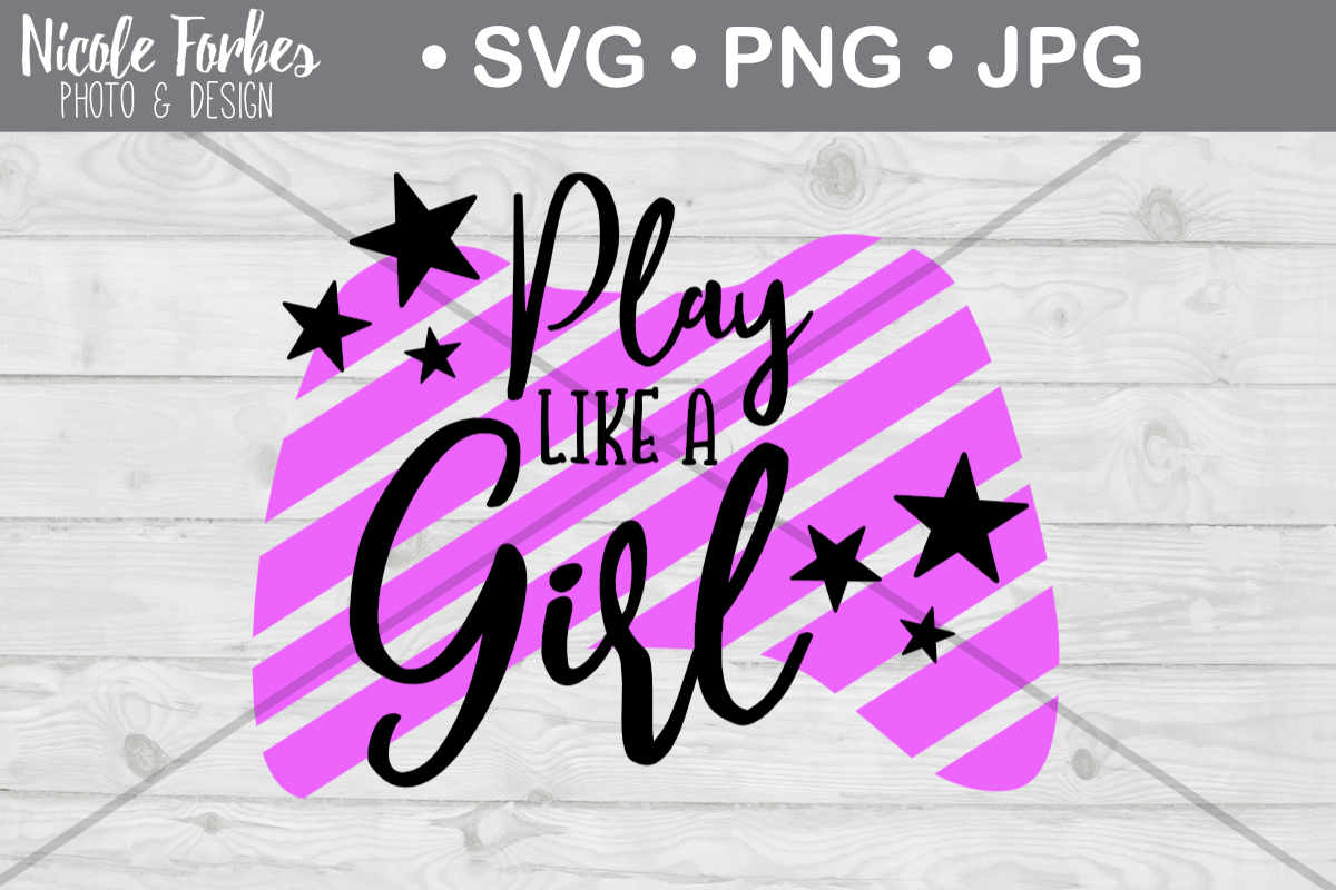 Download Free Play Like A Girl Svg Cut File Graphic By Nicole Forbes Designs for Cricut Explore, Silhouette and other cutting machines.