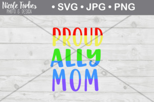 Download Free Proud Ally Mom Svg Cut File Graphic By Nicole Forbes Designs for Cricut Explore, Silhouette and other cutting machines.