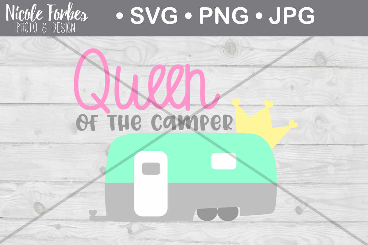 Download Free Queen Of The Camper Svg Cut File Graphic By Nicole Forbes for Cricut Explore, Silhouette and other cutting machines.