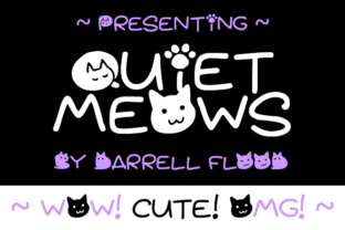 Quiet Meows Font By Dadiomouse