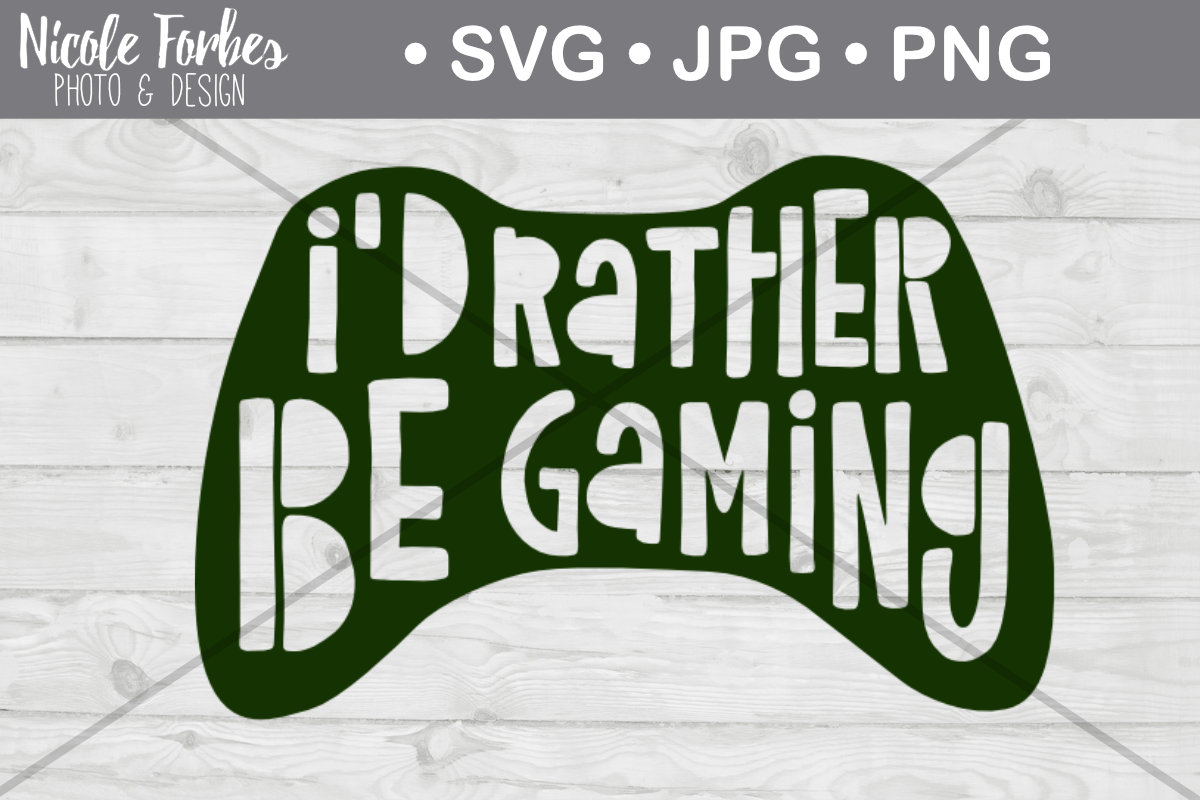 Download Free Rather Be Gaming Svg Cut File Graphic By Nicole Forbes Designs for Cricut Explore, Silhouette and other cutting machines.