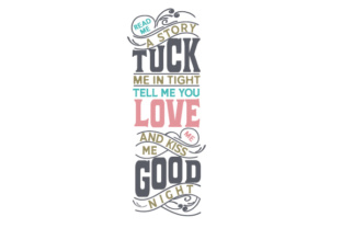 Read Me a Story, Tuck Me in Tight, Tell Me You Love Me, and Kiss Me Good Night Bedroom Craft Cut File By Creative Fabrica Crafts