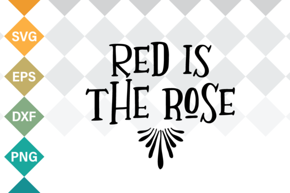 Print on Demand: Red is the Rose SVG Quote Graphic Crafts By Typia Nesia