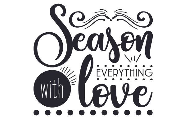 Season Everything with Love Food & Drinks Craft Cut File By Creative Fabrica Crafts