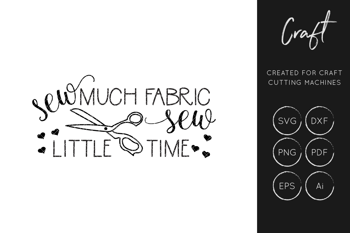 Download Free Sew Much Fabric Sew Little Time Svg Graphic By Illuztrate for Cricut Explore, Silhouette and other cutting machines.