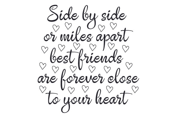 Side by Side or Miles Apart Best Friends Are Forever Close to Your Heart Friendship Craft Cut File By Creative Fabrica Crafts