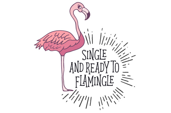 Download Free Single And Ready To Flamingle Archivos De Corte Svg Por Creative for Cricut Explore, Silhouette and other cutting machines.