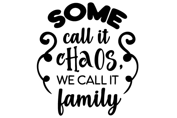 Download Free Some Call It Chaos We Call It Family Svg Cut File By Creative for Cricut Explore, Silhouette and other cutting machines.