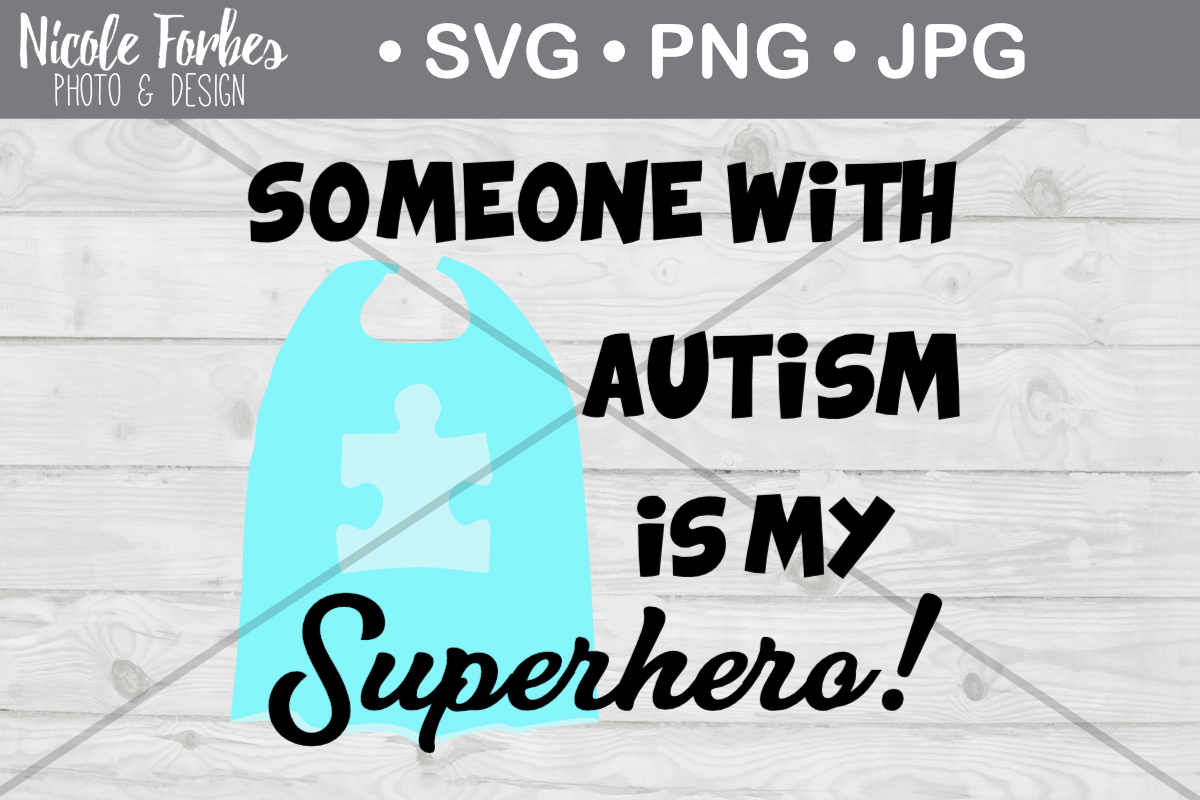 Download Free Someone With Autism Is My Superhero Svg Cut File Graphic By for Cricut Explore, Silhouette and other cutting machines.