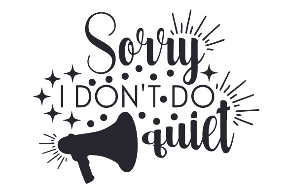 Sorry, I Don't Do Quiet Dance & Cheer Craft Cut File By Creative Fabrica Crafts