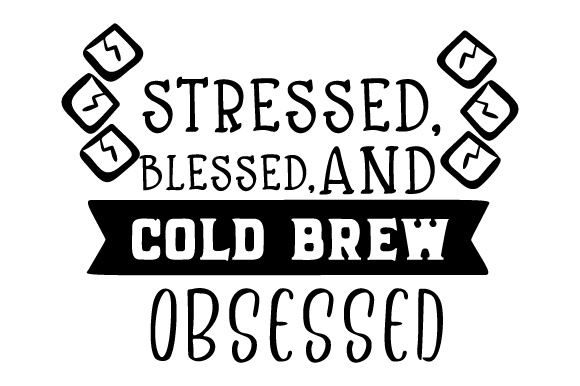 Download Free Stressed Blessed And Cold Brew Obsessed Svg Cut File By Creative Fabrica Crafts Creative Fabrica for Cricut Explore, Silhouette and other cutting machines.