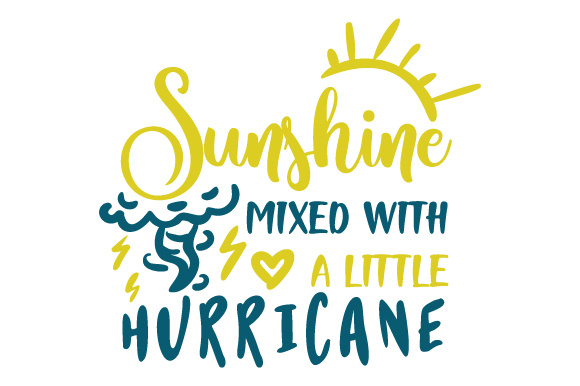 Sunshine Mixed with a Little Hurricane Kids Craft Cut File By Creative Fabrica Crafts