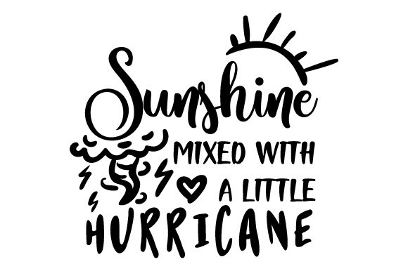 Download Free Sunshine Mixed With A Little Hurricane Svg Cut File By Creative for Cricut Explore, Silhouette and other cutting machines.