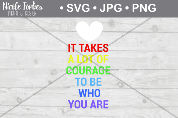 Download Free Takes Courage Cut File Graphic By Nicole Forbes Designs for Cricut Explore, Silhouette and other cutting machines.