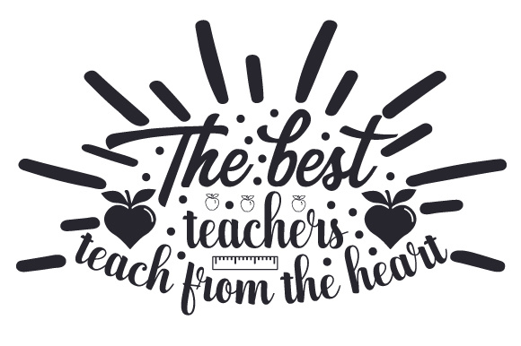 The Best Teachers Teach from the Heart School & Teachers Craft Cut File By Creative Fabrica Crafts - Image 2