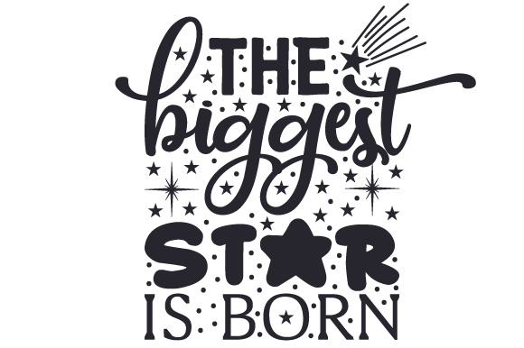Download Free The Biggest Star Is Born Svg Cut File By Creative Fabrica Crafts for Cricut Explore, Silhouette and other cutting machines.