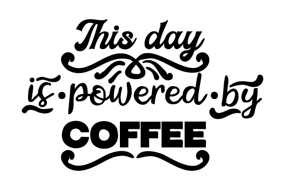 Download Free This Day Is Powered By Coffee Svg Cut File By Creative Fabrica for Cricut Explore, Silhouette and other cutting machines.