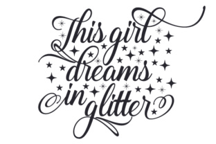 This Girl Dreams in Glitter Craft Design By Creative Fabrica Crafts