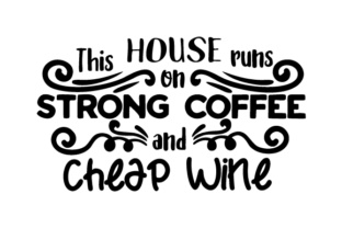 This house runs on strong coffee and... SVG Cut Files