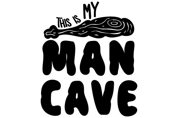 This is My Man Cave Home Craft Cut File By Creative Fabrica Crafts