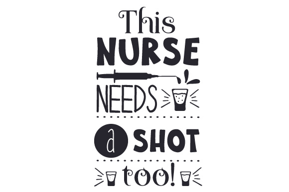 Download Free This Nurse Needs A Shot Too Svg Cut File By Creative Fabrica for Cricut Explore, Silhouette and other cutting machines.