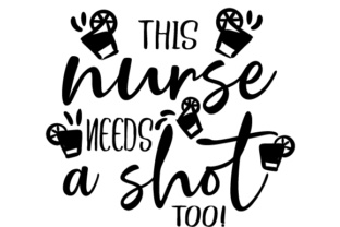 This Nurse Needs a Shot Too! Medical Craft Cut File By Creative Fabrica Crafts