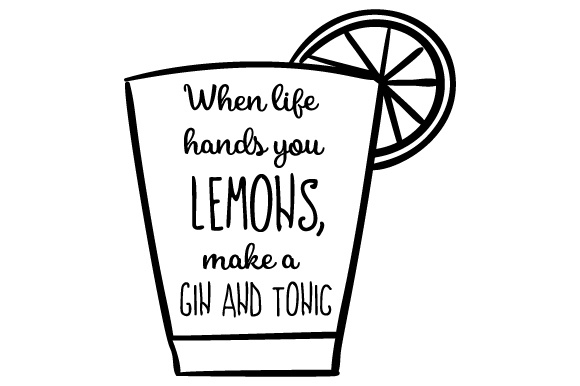 Download Free When Life Hands You Lemons Make A Gin And Tonic Svg Cut File By for Cricut Explore, Silhouette and other cutting machines.