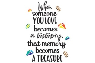 When Someone You Love Becomes A Memory Svg Cut Files Free Svg Designs Including