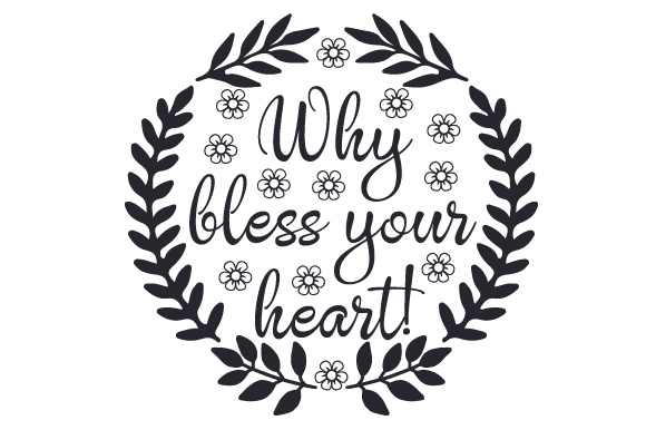 Download Free Why Bless Your Heart Svg Cut File By Creative Fabrica Crafts for Cricut Explore, Silhouette and other cutting machines.