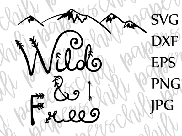 Download Free Wild And Free Svg Kids Svg Toddler Svg Nursery Quote Svg Circut SVG Cut Files