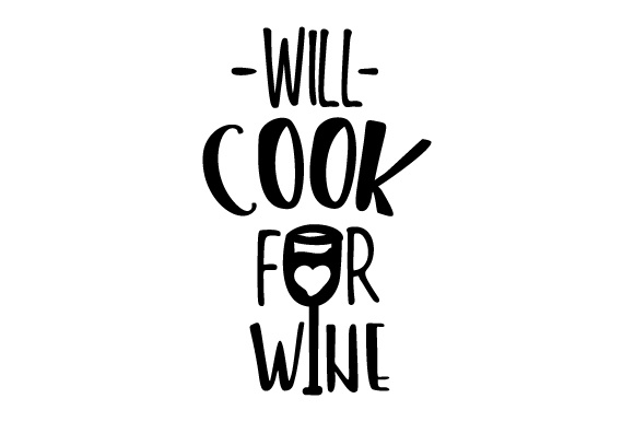 Download Free Will Cook For Wine Svg Cut File By Creative Fabrica Crafts for Cricut Explore, Silhouette and other cutting machines.