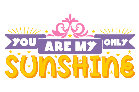 Download Free You Are My Only Sunshine Svg Cut File By Creative Fabrica Crafts for Cricut Explore, Silhouette and other cutting machines.