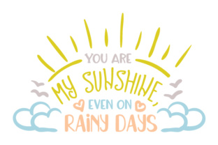 You Are My Sunshine, Even on Rainy Days Kids Craft Cut File By Creative Fabrica Crafts