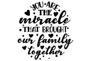 You Are the Miracle That Brought Our Family Together Adoption Craft Cut File By Creative Fabrica Crafts
