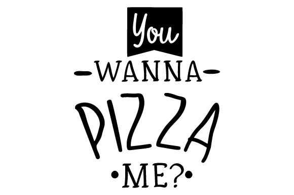 Download Free You Wanna Pizza Me Svg Cut File By Creative Fabrica Crafts SVG Cut Files
