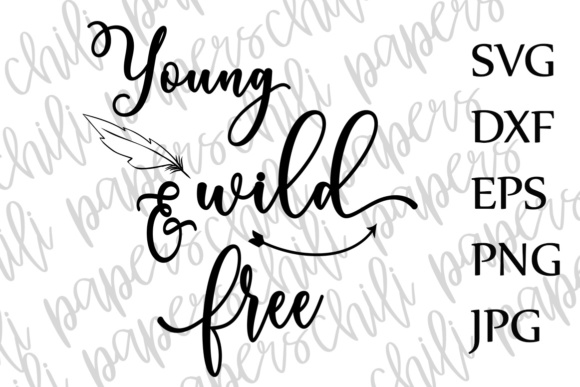 Young Wild And Free Svg Kids Svg Toddler Svg Nursery Quote Svg