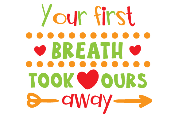 Download Free Your First Breath Took Ours Away Svg Cut File By Creative for Cricut Explore, Silhouette and other cutting machines.