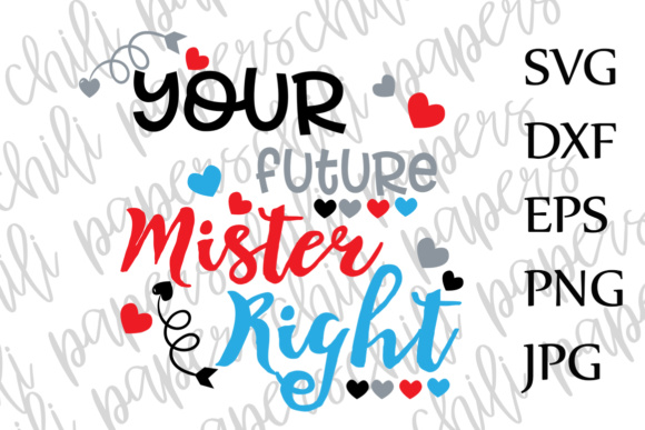 Your Future Mister Right Svg Valentines Day Svg Valentine Svg Boy