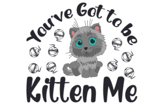 You've Got to Be Kitten Me Craft Design By Creative Fabrica Crafts