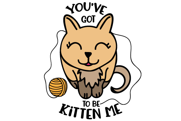 You've Got to Be Kitten Me Craft Design By Creative Fabrica Crafts Image 1