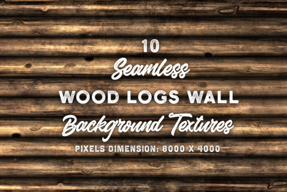 10 Wood Logs Wall Background Texture Graphic Textures By Textures