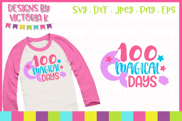 100 Magical Days SVG Graphic Crafts By Designs By Victoria K