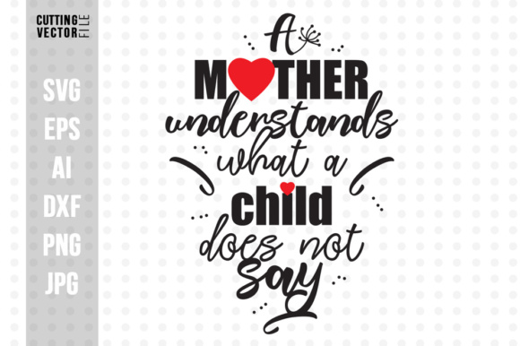 A Mother Understands What a Child Does Not Say Graphic Crafts By danieladoychinovashop - Image 1