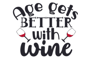 Age Gets Better with Wine Craft Design By Creative Fabrica Crafts