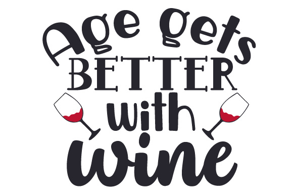 Download Free Age Gets Better With Wine Svg Cut File By Creative Fabrica for Cricut Explore, Silhouette and other cutting machines.