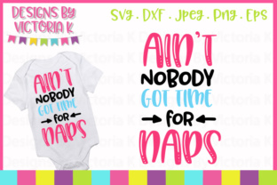Download Free Ain T Nobody Got Time For Naps Svg Graphic By Designs By for Cricut Explore, Silhouette and other cutting machines.