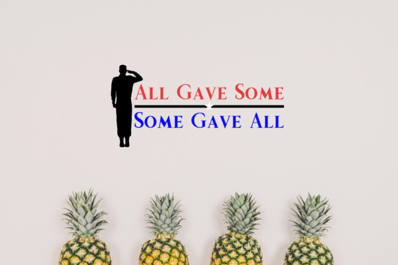 Download Free All Gave Some Some Gave All Svg Military Appreciation Graphic for Cricut Explore, Silhouette and other cutting machines.