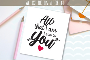 Download Free All That I Am I Owe To You Svg Graphic By Vector City Skyline for Cricut Explore, Silhouette and other cutting machines.